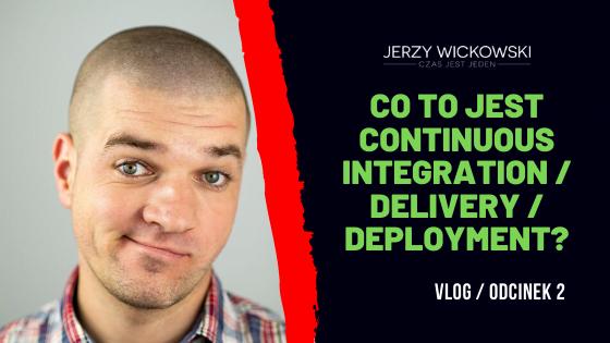 Continuous Integration, Integration Delivery, Integration Deployment